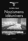 """""""Nazismens idéunivers"""" av Carl Müller Frøland"""