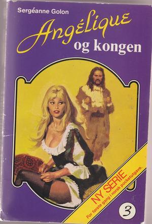 """""""Angelique og kongen"""" av Sergeanne Golon"""