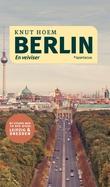 """""""Berlin - med Leipzig og Dresden"""" av Knut Hoem"""