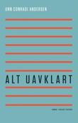 """""""Alt uavklart - roman"""" av Unn Conradi Andersen"""