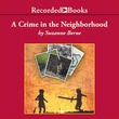 """A Crime in the Neighborhood"" av Suzanne Berne"