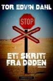 """""""Ett skritt fra døden - kriminalroman"""" av Tor Edvin Dahl"""