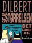 """""""Dilbert - det er størrelsen det kommer an på"""" av Scott Adams"""