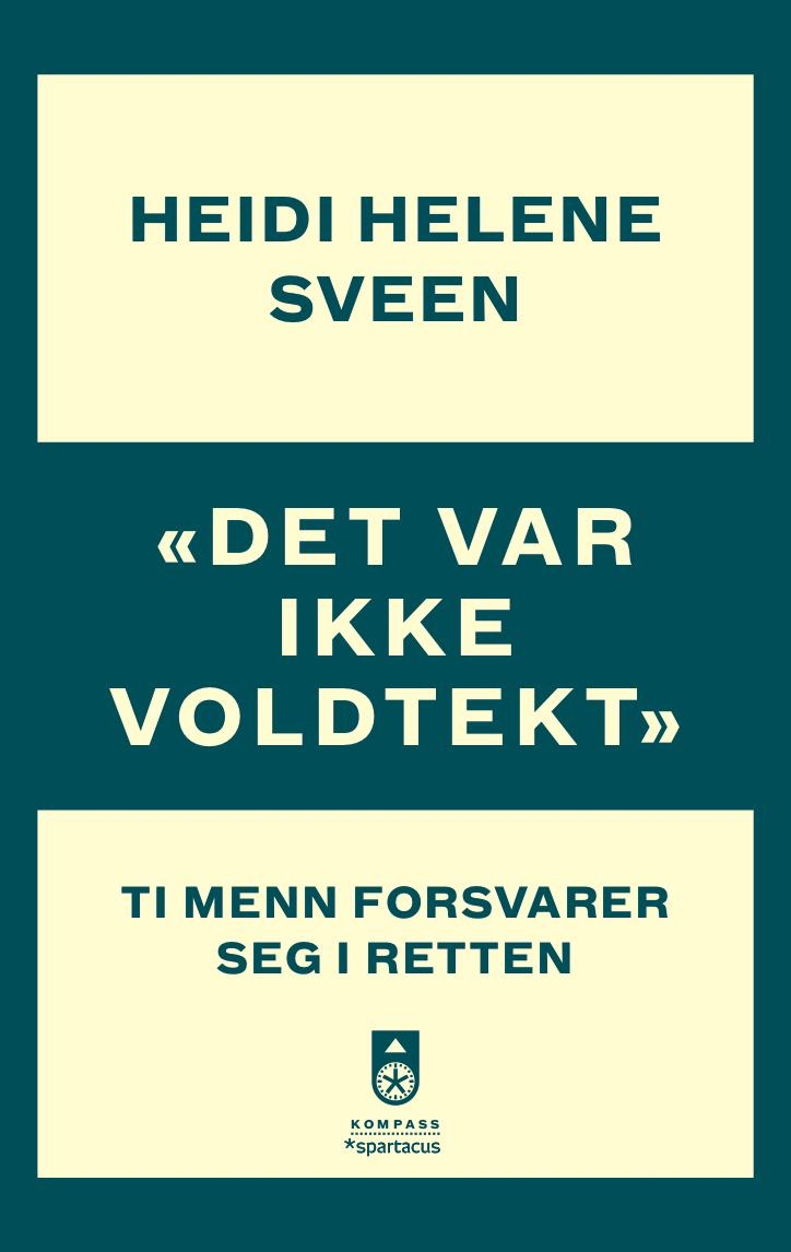 """""""""""Det var ikke voldtekt"""" - ti menn forsvarer seg i retten"""" av Heidi Helene Sveen"""
