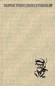"""""""Skipper Terkelsens levnedsløp - fortalt av ham selv"""" av Gabriel Scott"""