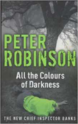 """""""All the colours of darkness"""" av Peter Robinson"""