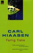"""""""Farlig fiske"""" av Carl Hiaasen"""