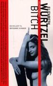 """""""Bitch - en hyllest til brysomme kvinner"""" av Elizabeth Wurtzel"""