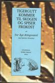 """""""Tigergutt kommer til skogen og spiser frokost"""" av Tor Åge Bringsværd"""