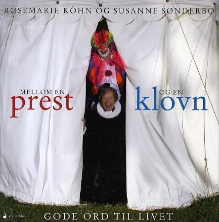 """""""Mellom en prest og en klovn - gode ord til livet"""" av Rosemarie Köhn"""