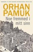"""""""Noe fremmed i mitt sinn - roman"""" av Orhan Pamuk"""