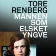 """""""Mannen som elsket Yngve"""" av Tore Renberg"""