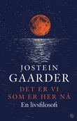 """""""Det er vi som er her nå - en livsfilosofi"""" av Jostein Gaarder"""