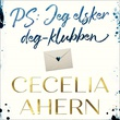 """""""PS: jeg elsker deg-klubben"""" av Cecelia Ahern"""