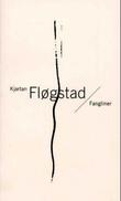 """""""Fangliner - fortellingar"""" av Kjartan Fløgstad"""