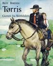 """""""Tørris gutten fra Storlidalen"""" av Berit Brænne"""