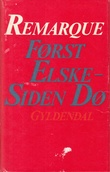 """""""Først Elske - Siden Dø"""" av Erich Maria Remarque"""
