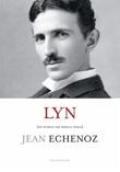 """""""Lyn (en roman om Nikola Tesla)"""" av Jean Echenoz"""