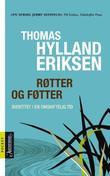 """""""Røtter og føtter - identitet i en omskiftelig tid"""" av Thomas Hylland Eriksen"""