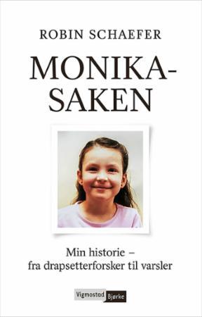 """""""Monika-saken - min historie - fra drapsetterforsker til varsler"""" av Robin Schaefer"""
