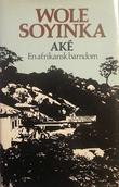 """""""Aké - en afrikansk barndom"""" av Wole Soyinka"""