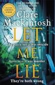 """Let me lie"" av Clare Mackintosh"