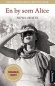 """""""En by som Alice"""" av Nevil Shute"""