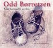 """""""Min barndoms verden"""" av Odd Børretzen"""