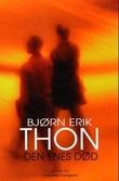 """""""Den enes død"""" av Bjørn Erik Thon"""