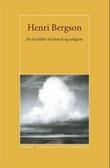 """""""De to kilder til moral og religion"""" av Henri Bergson"""
