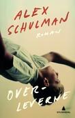 """Overleverne - roman"" av Alex Schulman"