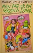 """""""Min far er en grønn dunk - og andre krasse pennestrøk - artikler og kåserier 1970-86"""" av Margaret Johansen"""