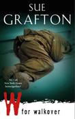 """W for walkover"" av Sue Grafton"