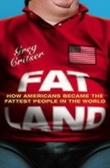 """""""Fat land - how Americans became the fattest people in the world"""" av Greg Critser"""