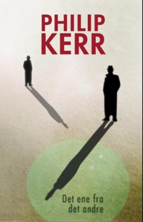"""""""Det ene fra det andre - en Bernie Günther roman"""" av Philip Kerr"""