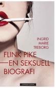 """""""Flink pike - en seksuell biografi"""" av Ingrid Marie Treborg"""