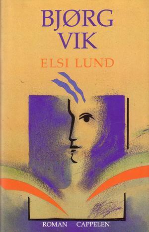 """""""Elsi Lund - roman"""" av Bjørg Vik"""