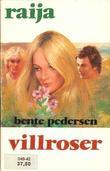 """""""Villroser"""" av Bente Pedersen"""