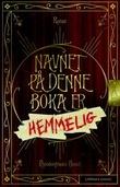 """""""Navnet på denne boka er hemmelig"""" av Pseudonymous Bosch"""