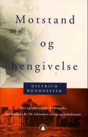 """""""Motstand og hengivelse - brev og opptegnelser fra fengselet"""" av Dietrich Bonhoeffer"""
