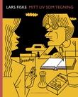 """""""Mitt liv som tegning"""" av Lars Fiske"""
