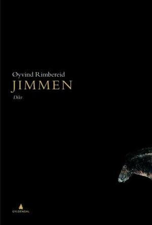 """""""Jimmen - et dikt"""" av Øyvind Rimbereid"""