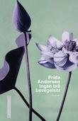 """""""Ingen brå bevegelser roman"""" av Frida Andersen"""