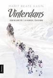 """""""Vinterdans - 1000 kilometer. 14 hunder. Én kvinne"""" av Marit Beate Kasin"""