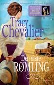 """""""Den siste rømling - roman"""" av Tracy Chevalier"""