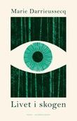 """""""Livet i skogen roman"""" av Marie Darrieussecq"""