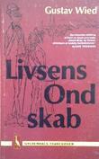 """Livsens Ondskab"" av Gustav Wied"
