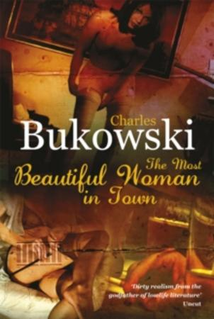 """The most beautiful woman in town"" av Charles Bukowski"