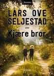 """""""Kjære bror - roman"""" av Lars Ove Seljestad"""