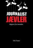 """""""Journalistjævler - rapport fra innsiden"""" av Erik Tumyr"""